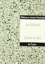 """""""Camino de plata"""" - Ana Diosdado."""
