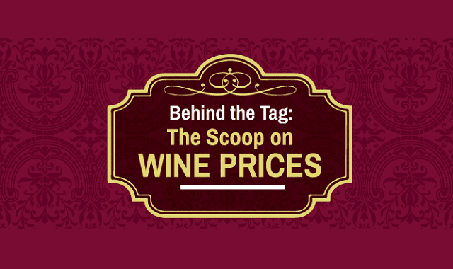 Behind the Tag The Scoop on Wine Prices