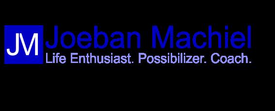 Joeban Machiel  -  Life Enthusiast. Possibilizer. Coach.