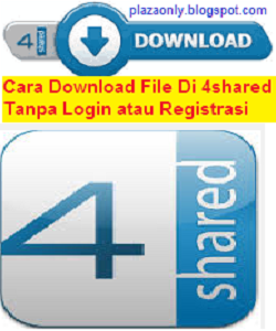 Cara Download File Di 4shared Tanpa Login atau Registrasi