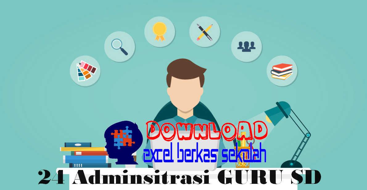 Download 24 Administrasi Guru Sd Lengkap Dalam 1 File Rar Excel Berkas Sekolah