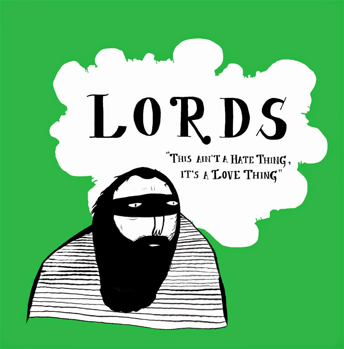 Lords - This Ain't A Hate Thing, It's A Love Thing