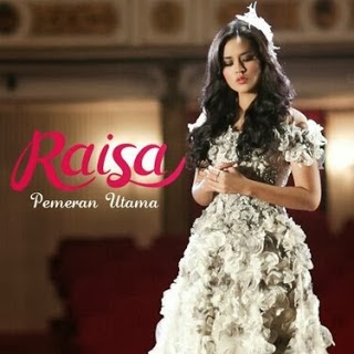 Download Lagu Raisa - Pemeran Utama Mp3