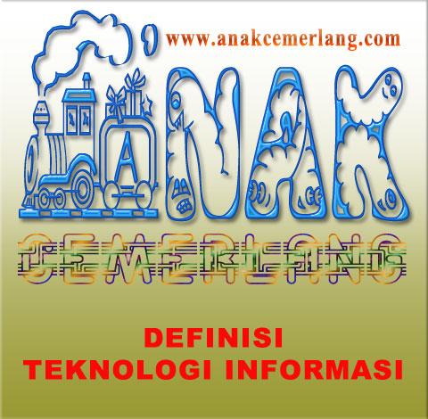 Definisi Dan Pengertian Teknologi Informasi