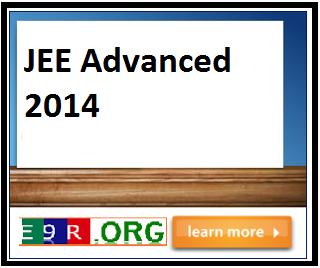 IIT JEE Advanced 2014 Exam Date, Notification & Online Application