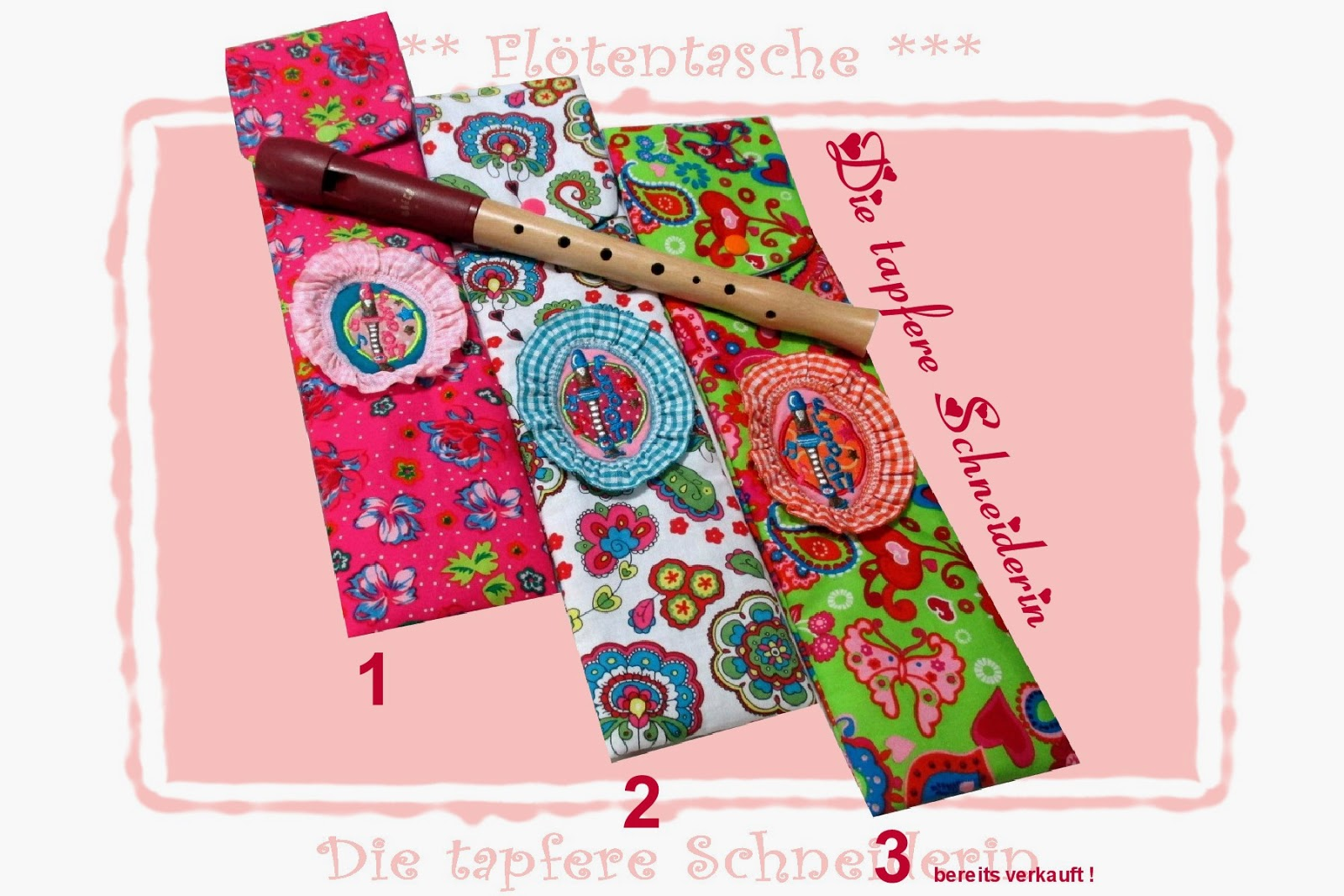 Die restlichen Flötentaschen sind gerade in den Shop gezogen: http://de.dawanda.com/product/73201867-Floetentasche