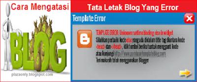 Cara Mudah Mengatasi Tata Letak Blog Yang Error