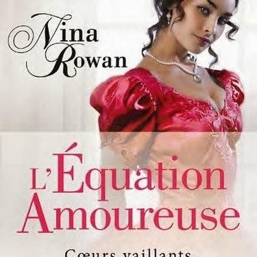 Coeurs vaillants, tome 1 : L'équation amoureuse de Nina Rowan