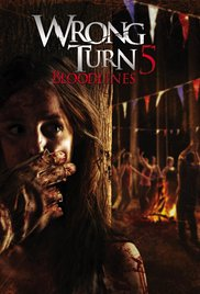 Wrong Turn 5 Bloodlines (2012)