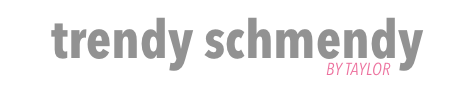 Trendy Schmendy