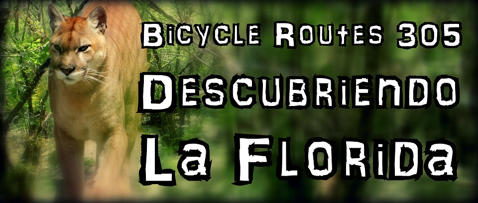 Bicycle Routes 305 - Descubriendo la Florida