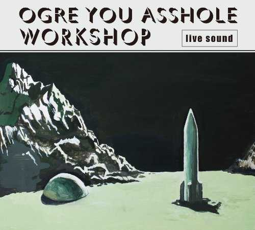 [Album] OGRE YOU ASSHOLE – workshop (2015.06.17/MP3/RAR)