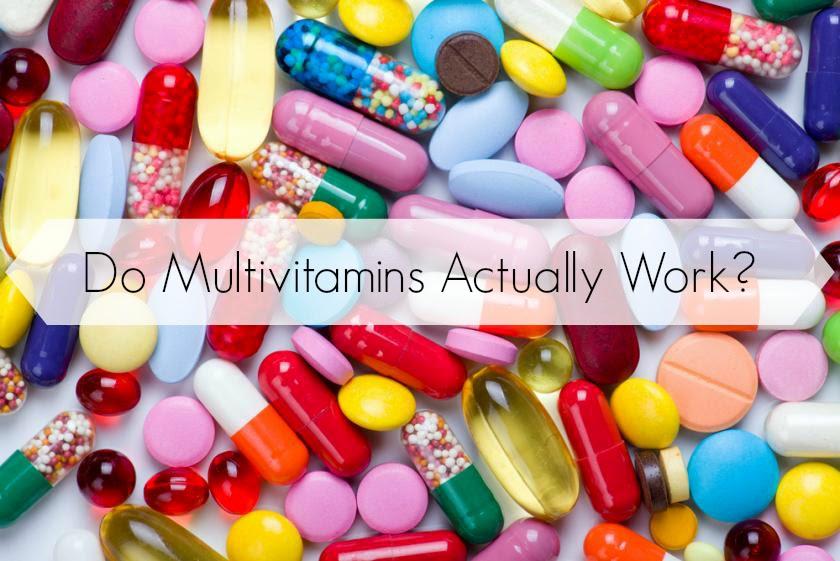 Do Multivitamins Actually Work?