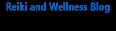 Reiki and Wellness Blog