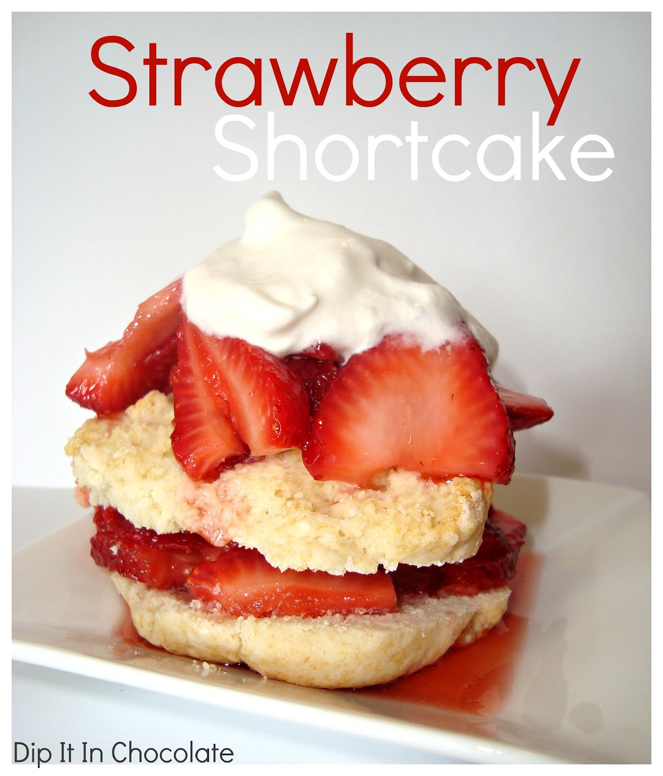Old-Fashioned Strawberry Shortcake ~ Dip it in Chocolate