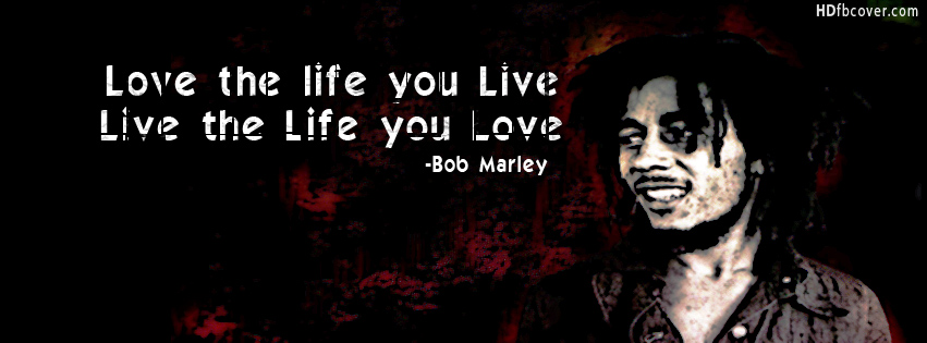 Bob Marley Life Quotes Facebook Cover | Facebook Covers ...