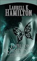Anita Blake - Tome 9 : Papillon d'Osidienne - Laurell K Hamilton Papillon