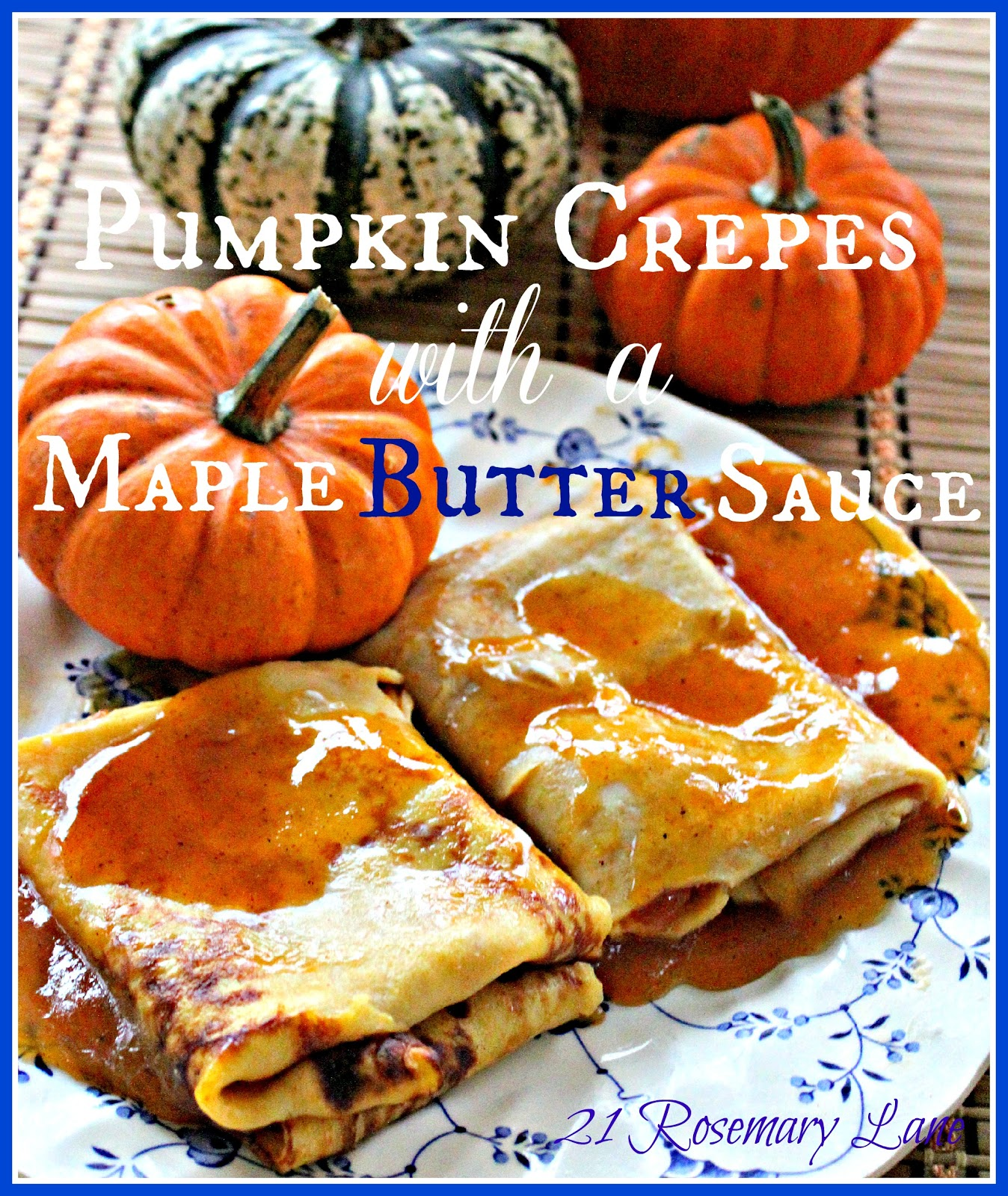 Delicious Pumpkin Crepe with a to-Die-for Maple Butter Sauce