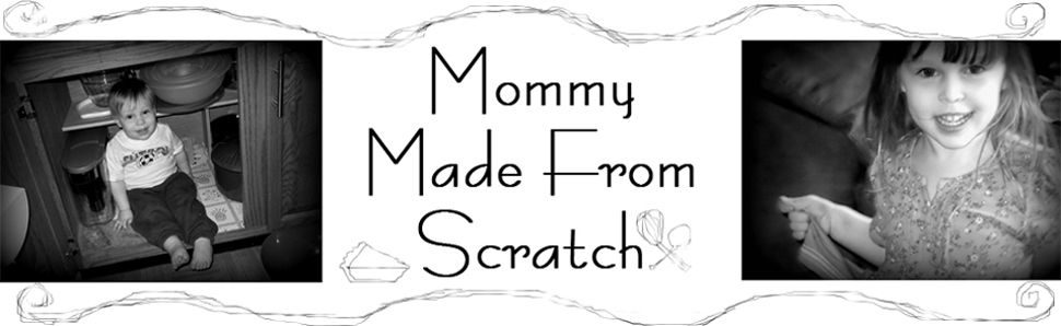 Mommy Made From Scratch