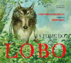 A FOME DO LOBO (Claudia Maria de Vasconcellos)