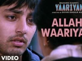 Allah Waariyan Song Lyrics From Movie Yaariyan Movie