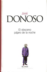 portada del libro El obsceno pájaro de la noche, novela de José Donoso, por Clásicos de la literatura del siglo XX de EL PAIS