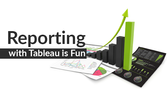 Reporting with Tableau is Fun