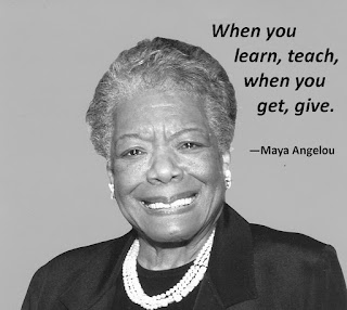 Maya Angelou, Maya Angelou Quote, teaching quote, giving, poet
