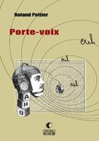 Porte-voix, Roland Pottier