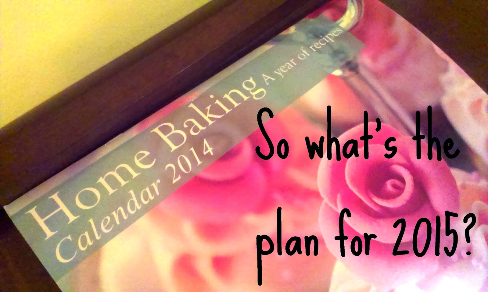 What's the plan for 2015?