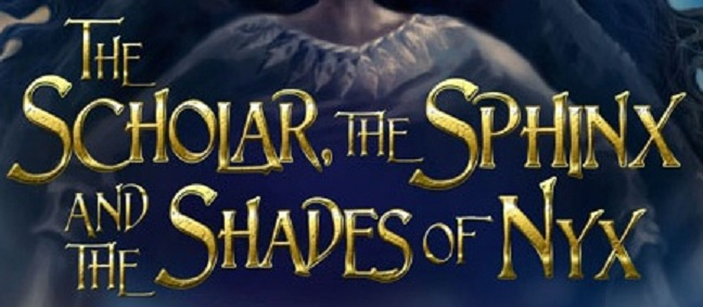 The Scholar, the Sphinx and the Shades of Nyx