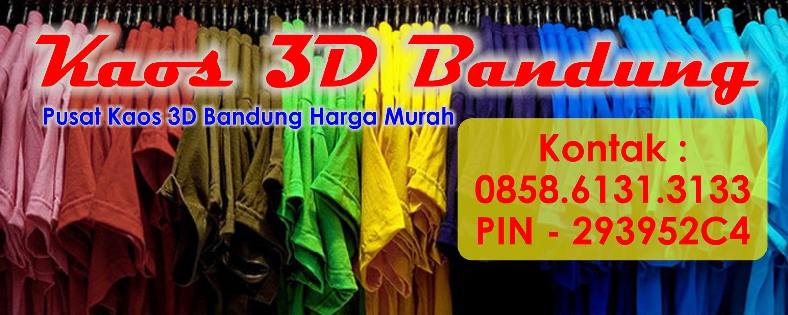 Kaos 3D Murah Bandung | PIN 293952C4