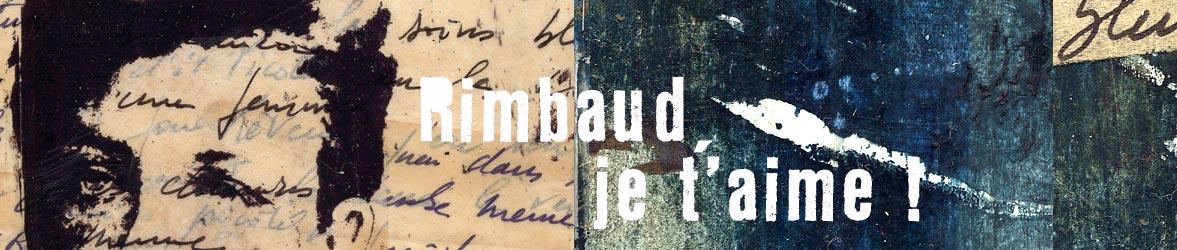 Rimbaud, je t aime !