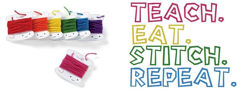 Teach. Stitch. Eat. Repeat.