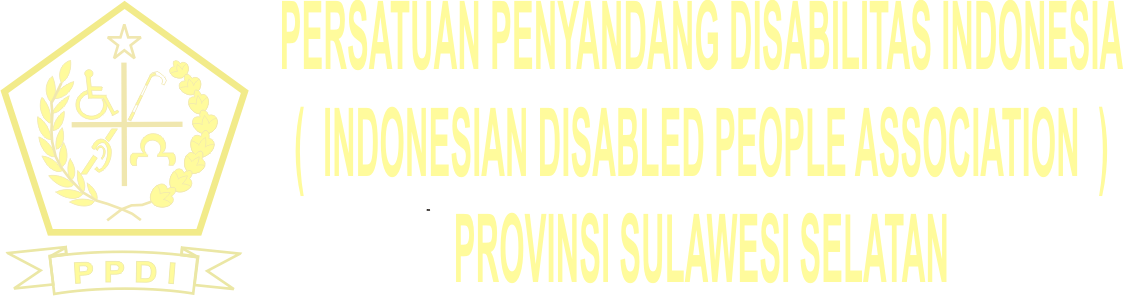 PERSATUAN PENYANDANG DISABILITAS INDONESIA ~ PROVINSI SULAWESI SELATAN   