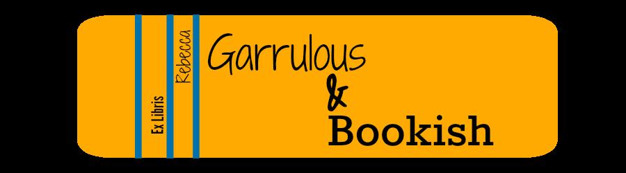 Garrulous & Bookish