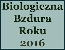 Biologiczna Bzdura Roku 2016