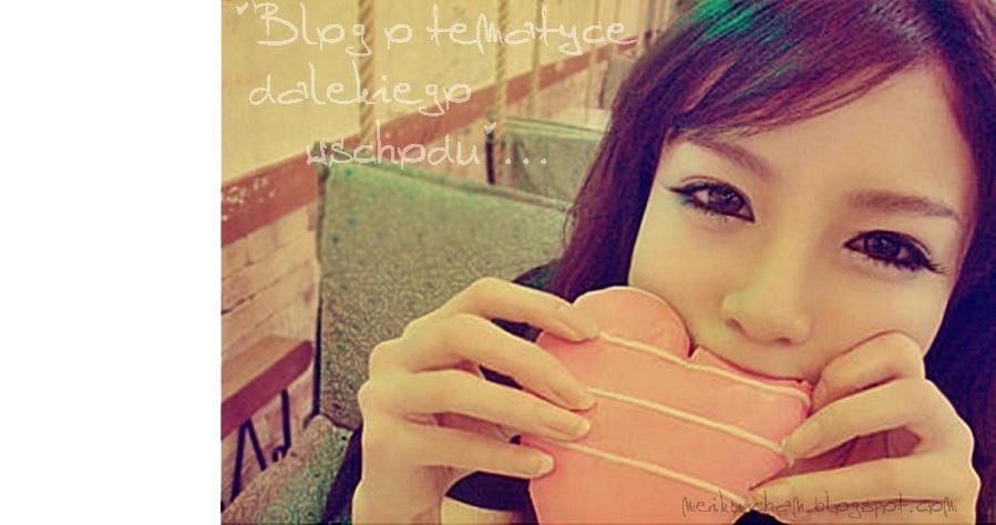 """""""Blog o tematyce dalekiego wschodu""""..."""