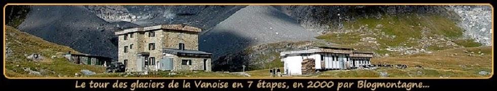 ➽  Mon 2ème tour de la Vanoise, trek réalisé en 2000 par Blogmontagne ~
