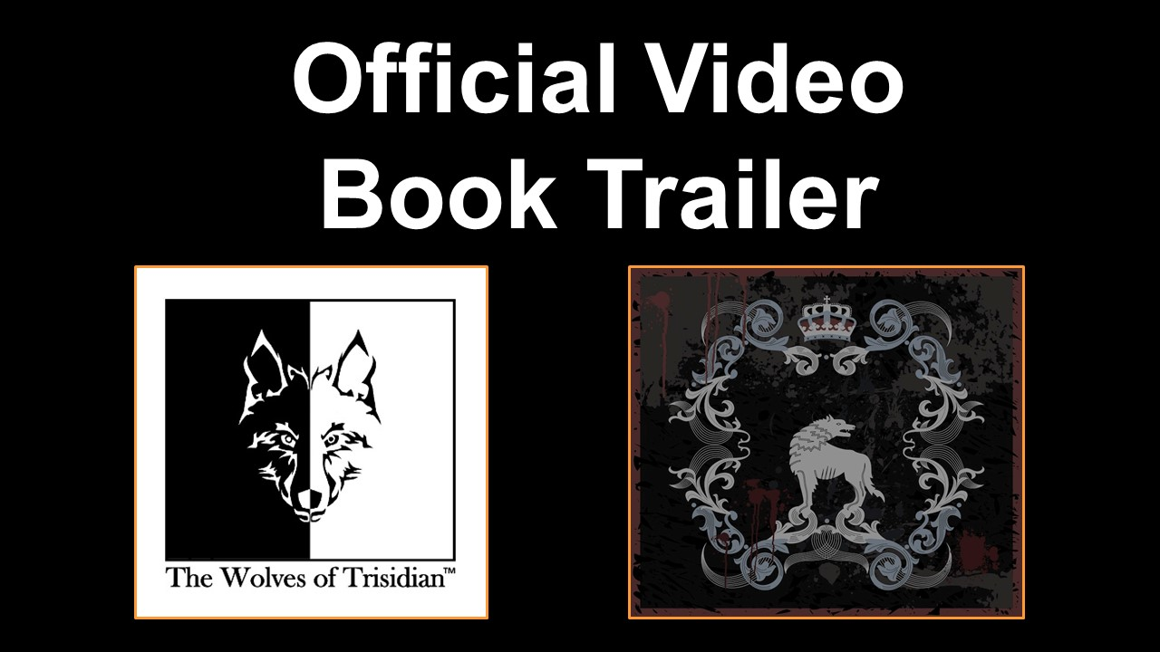 Official Video Book Trailer to The Wolves of Trisidian epic medieval fantasy novel