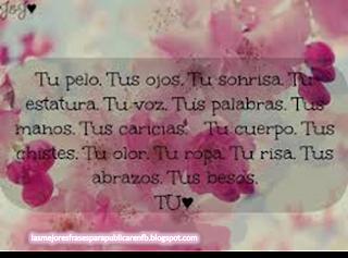 Frases De Amor: Amo Tu Pelo Tus Ojos Tu Sonrisa Tu Estatura Tu Voz Tus Palabras Tus Manos