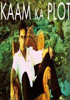 Kaam Ka Plot (2011)