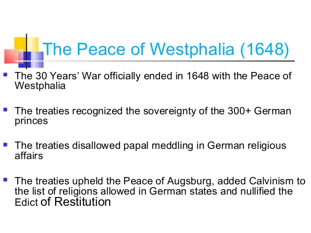 a history of the peace of westphalia Scholars of international relations have identified the peace of westphalia as the  origin of principles crucial to modern international relations, including the.