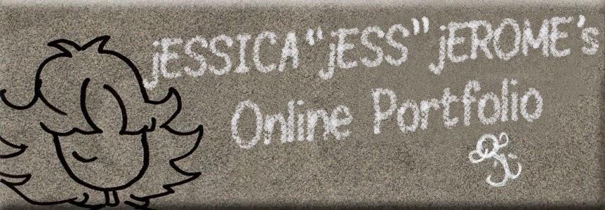 """Jessica """"Jess"""" Jerome's Online Portfolio"""
