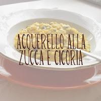 http://pane-e-marmellata.blogspot.it/2013/10/acquerello-alla-zucca-e-cicoria.html