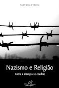 Nazismo e Religião : Entre a Aliança e o Conflito.