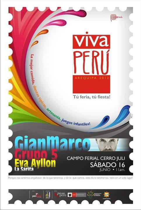 VIVA PERU Arequipa 2012 - Gian Marco, Eva Ayllon, Grupo 5 y La Sarita - 16  de Junio