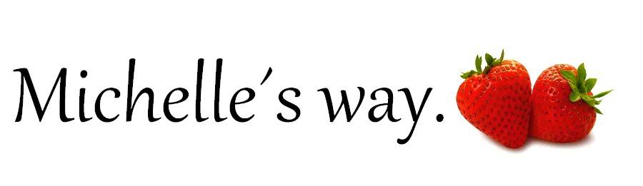 Michelle´s way.
