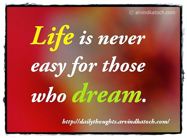 life, dream, easy, Daily Thought, Daily Quote
