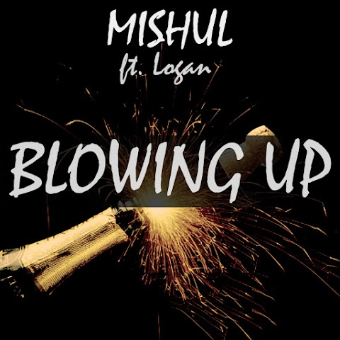 """SINGLE REVIEW: Mishul - """"Blowing Up"""" ft. Logan"""